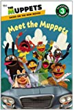 The Muppets: Meet the Muppets (Passport to Reading Level 3)
