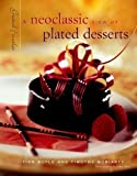 img - for Grand Finales: A Neoclassic View of Plated Desserts by Boyle, Tish, Moriarty, Timothy (2000) Hardcover book / textbook / text book
