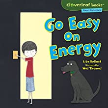 Go Easy on Energy Audiobook by Lisa Bullard Narrated by  Intuitive