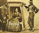 Br�sil: Les premiers photographes d'u...