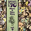 Super Hits of the '70s: Have a Nice Day, Vol. 9