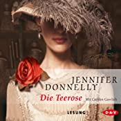 Die Teerose | Jennifer Donnelly