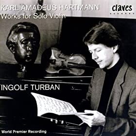Karl Amadeus Hartmann: Works For Solo Violin