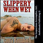 Slippery When Wet | Laura Baumbach