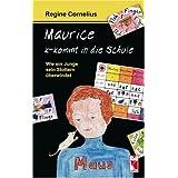 """Maurice k-kommt in die Schule. Wie ein Junge sein Stottern �berwindetvon """"Regine Cornelius"""""""