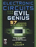 Electronic Circuits for the Evil Genius: 57 Lessons with Projects (0071448810) by Dave Cutcher