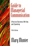 Guide to Managerial Communication: Effective Business Writing and Speaking (5th Edition)