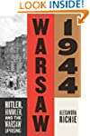 Warsaw 1944: Hitler, Himmler, and the...