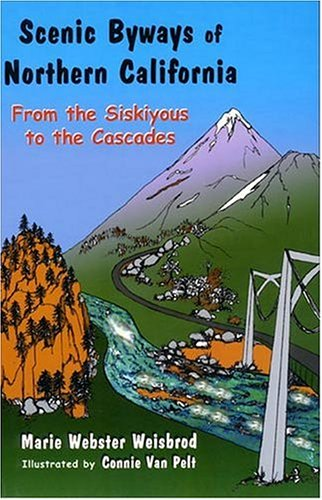 Scenic Byways of Northern California: From the Siskiyous to the Cascades