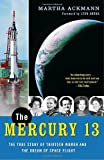 The Mercury 13: The True Story of Thirteen Women and the Dream of Space Flight