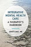 Integrative Mental Health Care: A Therapist's Handbook (Norton Professional Books)