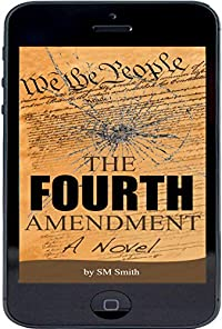 (FREE on 3/21) The Fourth Amendment: A Novel by SM Smith - http://eBooksHabit.com