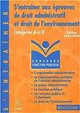 echange, troc Elisabeth Chaperon - S'entraîner aux épreuves de droit administratif et droit de l'environnement : Catégories A et B