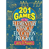 201 Games for the Elementary Physical Education Program ~ Jerry D. Poppen