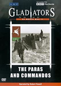 Gladiators Of World War 2 - The Paras And Commandos [DVD]