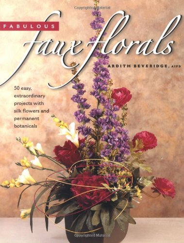 fabulous-faux-floral-50-easy-extraordinary-projects-with-silk-flowers-and-permanent-botanicals