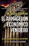 El Armagedón Económico Venidero: Las Advertencias de la Profecía Bíblica sobre la Nueva Economía Global (Spanish Edition) (0446573388) by Jeremiah, David