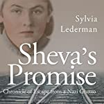Sheva's Promise: Chronicle of Escape from a Nazi Ghetto | Sylvia Lederman