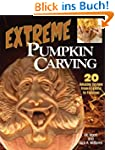 Extreme Pumpkin Carving: 20 Amazing D...