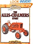 The Allis-Chalmers Story: Classic Ame...