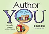 Author YOU-Creating and Building the Author and Book Platforms