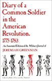 img - for Diary of a Common Soldier in the American Revolution, 1775-1783: An Annotated Edition of the Military Journal of Jeremiah Greenman book / textbook / text book