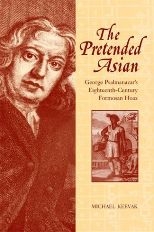 The Pretended Asian: George Psalmanazar's Eighteenth-Century Formosan Hoax