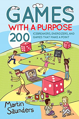 games-with-a-purpose-200-icebreakers-energizers-and-games-that-make-a-point