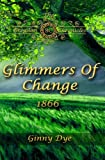 img - for Glimmers of Change (# 7 in the Bregdan Chronicles Historical Fiction Romance Ser (Volume 7) book / textbook / text book