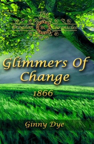Glimmers of Change (# 7 in the Bregdan Chronicles Historical Fiction Romance Ser (Volume 7) (Jenny Dye compare prices)
