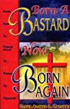 img - for Born A Bastard Now Born Again book / textbook / text book