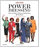 51JFI3fPLqL. SL160  Power Dressing: First Ladies, Women Politicians and Fashion