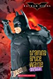 Batman Begins: Training Bruce Wayne