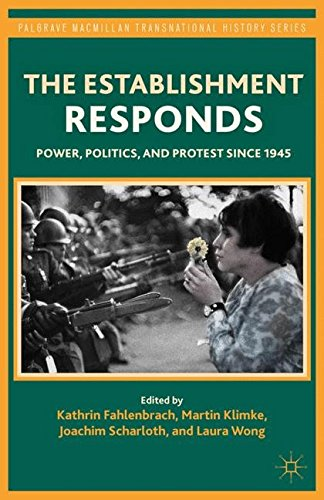The Establishment Responds: Power, Politics, and Protest since 1945 (Palgrave Macmillan Transnational History Series)