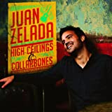 High Ceilings & Collarbones Juan Zelada