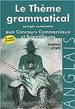 echange, troc Stephen Lewis - Le thème grammatical aux concours commerciaux et scientifiques anglais : Corrigés commentés