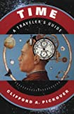 Time: A Traveller's Guide (0195130960) by Clifford A. Pickover