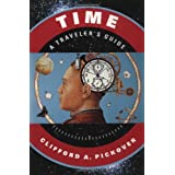 Time: A Traveler's Guide ~ Clifford A. Pickover
