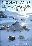 Photo du livre Nicolas vanier, le voyageur du froid