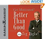 Better Than Good - Audiobook: Get Mot...