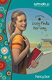 Lucy Finds Her Way (Faithgirlz! / A Lucy Novel Book 4)