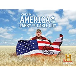 Only in America with Larry the Cable Guy Season 2