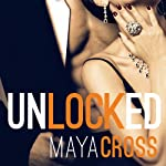 Unlocked: Alpha Group, Book 3 (       UNABRIDGED) by Maya Cross Narrated by Carmen Rose