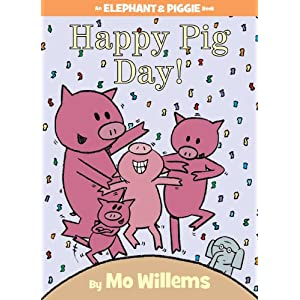 Mo Willems - Happy Pig Day Reviews