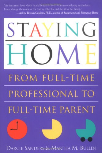 Staying Home: From Full-Time Professional to Full-Time Parent