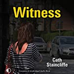 Witness | Cath Staincliffe