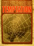 The purpose of temptation