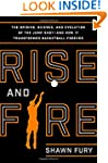 Rise and Fire: The Origins, Science,...
