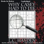 Why Casey Had to Die: Harry Bronson Mystery Series, Book 1 | L. C. Hayden