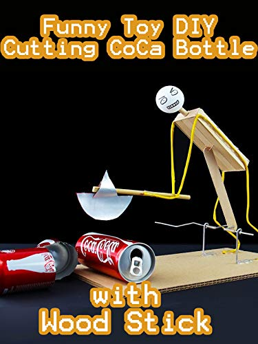 Clip: Funny Toy DIY Cutting CoCa Bottle with Wood Stick